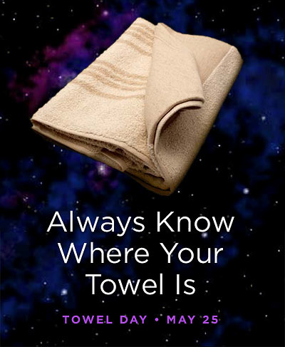 [Image: always-know-where-your-towel-is.jpg]