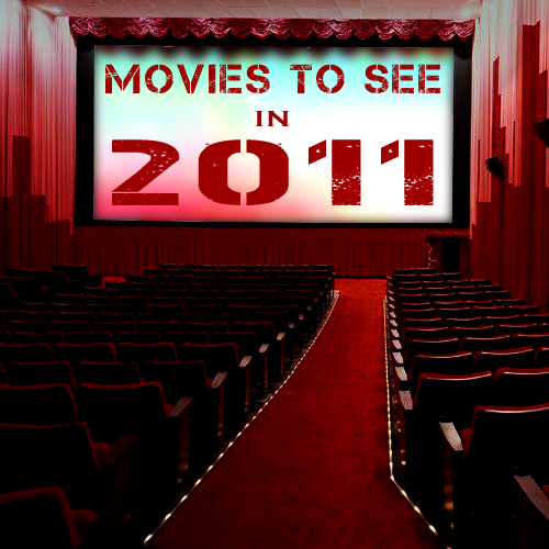 Movies to See in 2011