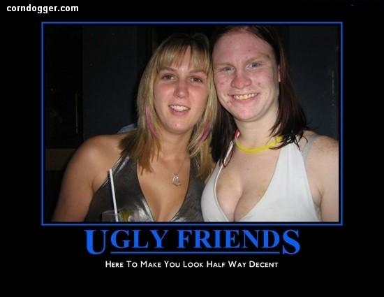 ugly friends