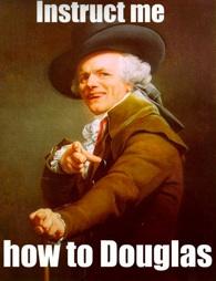 Teach me how to douglas