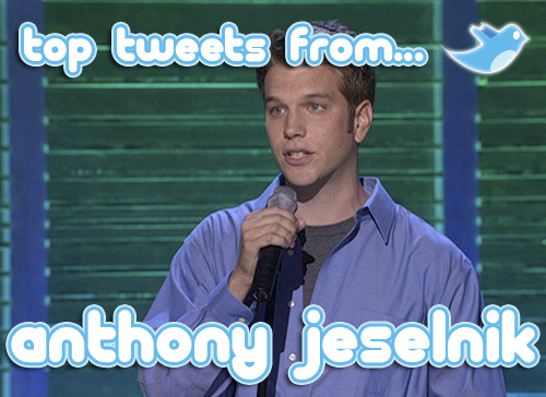 Anthony Jeselnik Top Tweets